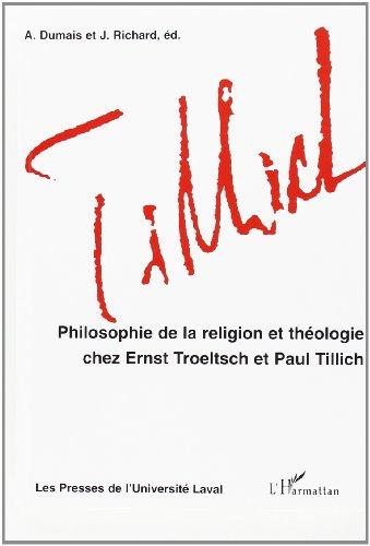 Philosophie de la religion et thologie chez Ernst Troeltsch et Paul Tillich