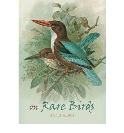 [(On Rare Birds)] [ By (author) Anita Albus ] [April, 2011]