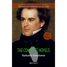 Nathaniel Hawthorne: The Complete Novels (The Greatest Writers of All Time)