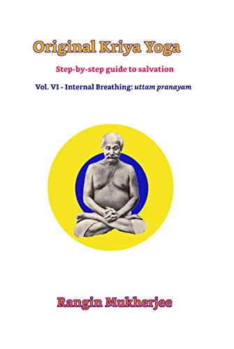 Original Kriya Yoga Volume VI: Step-by-step Guide to ...