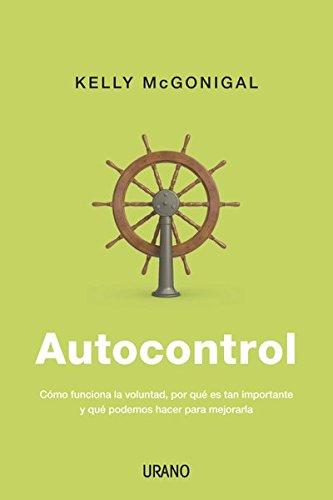 Autocontrol (Crecimiento personal) por Kelly McGonigal