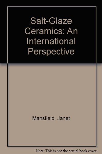 Salt Glaze Ceramics: An International Perspective por Janet Mansfield