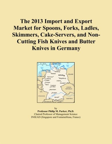 The 2013 Import and Export Market for Spoons, Forks, Ladles, Skimmers, Cake-Servers, and Non-Cutting Fish Knives and Butter Knives in Germany -