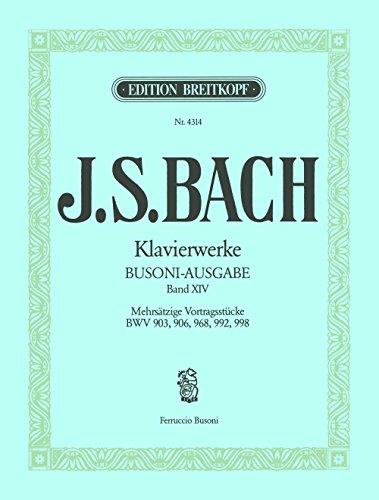 Sämtliche Klavierwerke Bach-Busoni-Ausgabe Band 14: Mehrsätzige Vortragsstücke BWV 903, 906, 968, 992, 998 (EB 4314)
