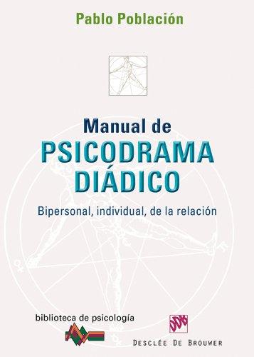 Manual de psicodrama diádico: 163 (Biblioteca de Psicología) por Pablo Población Knappe