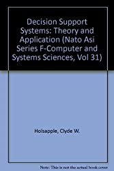 Decision Support Systems: Theory and Application (Nato Asi Series F-Computer and Systems Sciences, Vol 31)