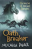 Oathbreaker by Michelle Paver(2009-06-04)