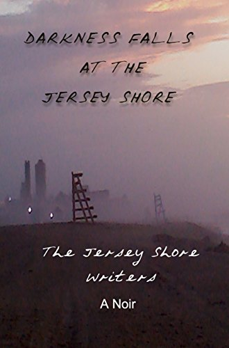 Darkness Falls at the Jersey Shore: A Noir (English Edition)