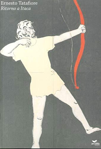 Ritorno a Itaca. Ediz. illustrata por Ernesto Tatafiore