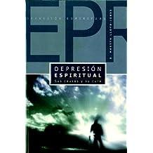 Depresion Espiritual (Spiritual Depression): Sus Causas y Su Cura