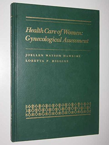 Health Care of Women: Gynecological Assessment -