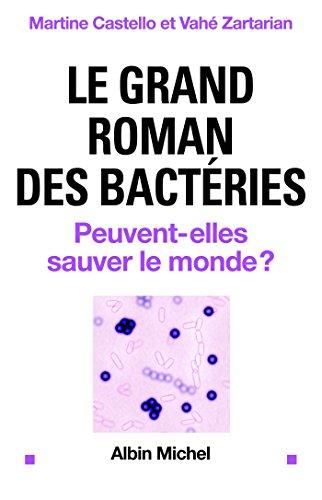 le-grand-roman-des-bactries-peuvent-elles-sauver-le-monde