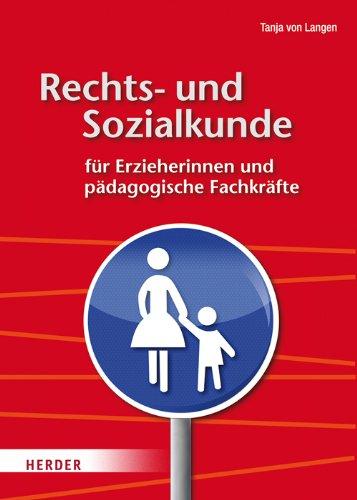 Rechts- und Sozialkunde für Erzieherinnen und pädagogische Fachkräfte: Ein praxisbezogenes Lehr- und Arbeitsbuch