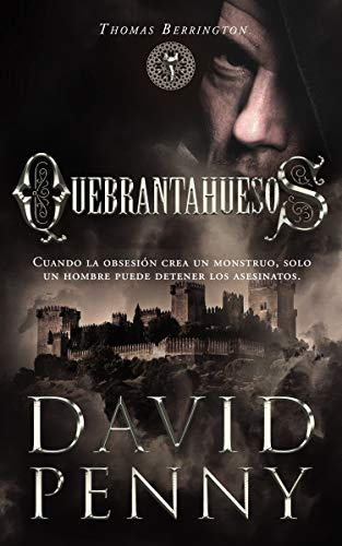 Quebrantahuesos (Thomas Berrington mysteriosa historica nº 2) por David Penny