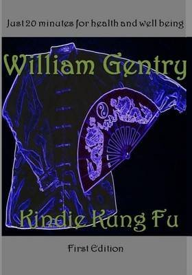 By Gentry II, William B [ Kindie Kung Fu ] [ KINDIE KUNG FU ] Apr - 2013 { Paperback }