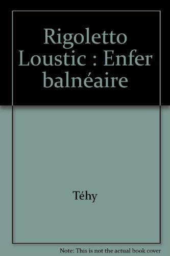 Rigoletto Loustic : Enfer balnéaire