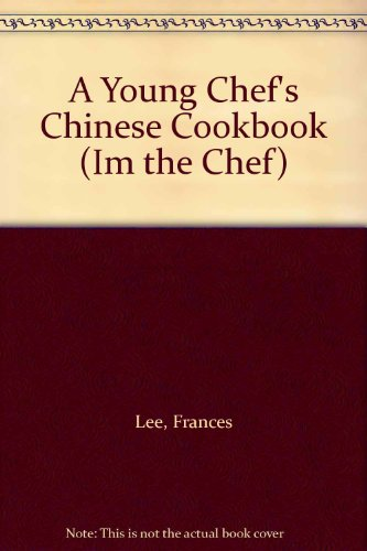 A Young Chef's Chinese Cookbook