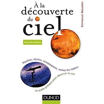 A la découverte du ciel - 2e éd. - Planètes, étoiles, constellations, sachez les repérer