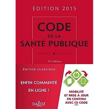 Code de la santé publique 2015 - 29e éd.