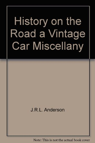 History on the Road a Vintage Car Miscellany
