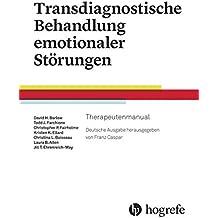 Transdiagnostische Behandlung emotionaler Störungen: Therapeutenmanual