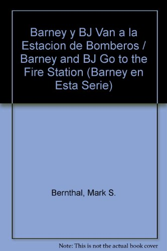Barney y BJ Van a la Estacion de Bomberos / Barney and BJ Go to the Fire Station (Barney en Esta Serie)