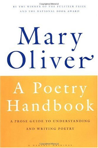 (A POETRY HANDBOOK) BY OLIVER, MARY(AUTHOR)Paperback Aug-1994