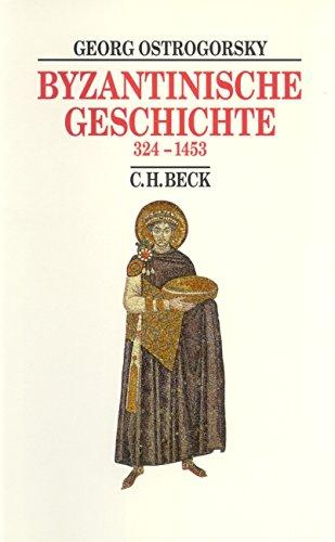 Byzantinische Geschichte 324 bis 1453 (Beck's Historische Bibliothek)