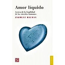 Amor líquido. Acerca de la fragilidad de los vínculos humanos (Psiquiatria y Psicologa) (Spanish Edition)