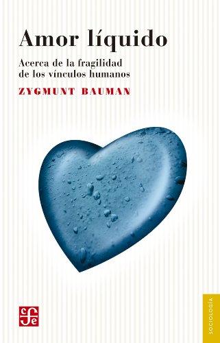 Amor líquido. Acerca de la fragilidad de los vínculos humanos (Psiquiatria y Psicologa) por Zygmunt Bauman