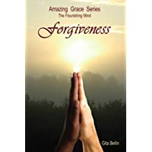 Amazing Grace Series: The Flourishing Mind: Forgiveness