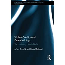 Violent Conflict and Peacebuilding (Routledge Studies in Peace and Conflict Resolution)