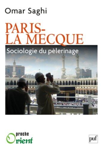 Paris-La Mecque : Sociologie du pèlerinage