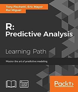 R:Predictive Analysis by [Fischetti, Tony, Mayor, Eric, Forte, Rui Miguel]