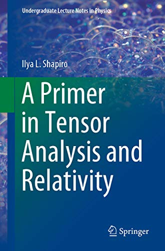 A Primer in Tensor Analysis and Relativity (Undergraduate Lecture Notes in Physics) (English Edition)