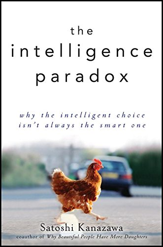 the-intelligence-paradox-why-the-intelligent-choice-isnt-always-the-smart-one