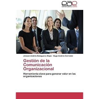 Gestión de la Comunicación Organizacional: Herramienta clave para generar valor en las organizaciones