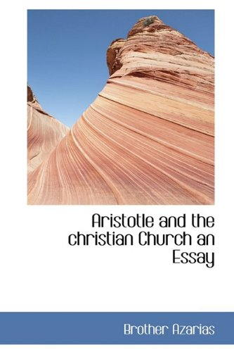 Aristotle and the christian Church an Essay