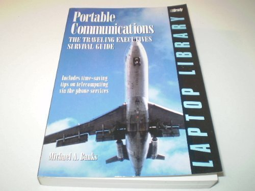 portable-communications-the-traveling-executives-survival-guide-by-banks-michael-a-1992-paperback