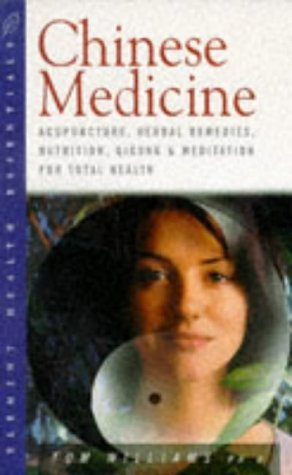 health-essentials-chinese-medicine-acupuncture-herbal-remedies-nutrition-qigong-and-meditation-for-total-health-by-tom-williams-6-mar-1997-paperback