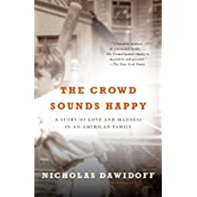 The Crowd Sounds Happy: A Story of Love, Madness, and Baseball (English Edition)