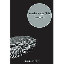 Mucho Mojo Club : Volume uno