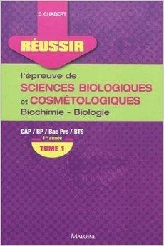 Russir l'preuve de sciences biologiques et cosmtologiques : Tome 1, Biochimie-biologie 1re anne de Corinne Chabert ( 22 octobre 2009 )