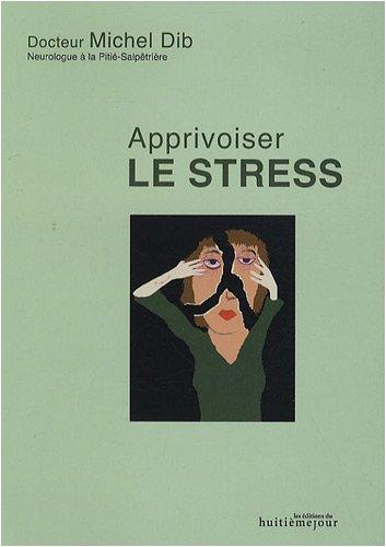 Le stress : Comprendre- Agir- S'épanouir