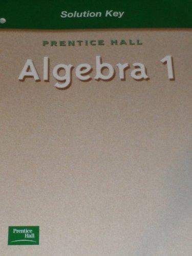Prentice Hall Classics: Algebra 1 Solutions Key
