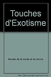 Touches d'exotisme : XIVe-XXe siècles