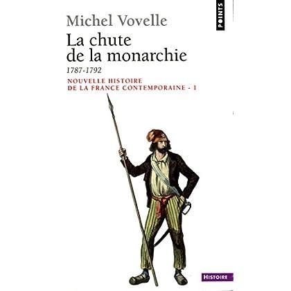 Chute de la monarchie (1787-1792) (La) (Sciences t. 101)