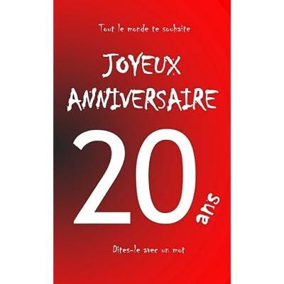 Joyeux anniversaire - 20 ans: Livre d'or à écrire - taille M - Rouge