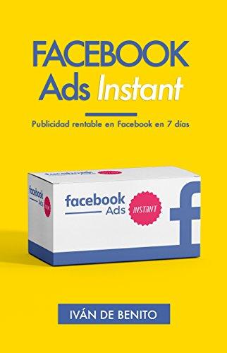 facebook-ads-instant-publicidad-rentable-en-facebook-en-7-dias-incluye-actualizaciones-de-por-vida