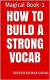 #6: How to Build a Strong GMAT; CAT; TOEFL; SAT; GRE; GATE; IELTS; TOEIC Vocabulary; Word Power Made Easy Magical Book-1!